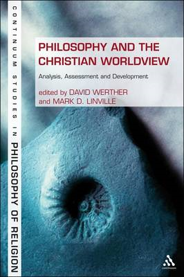 Philosophy and the Christian Worldview: Analysis, Assessment and Development (BOK)