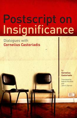 Postscript on Insignificance: Dialogues with Cornelius Castoriadis (BOK)