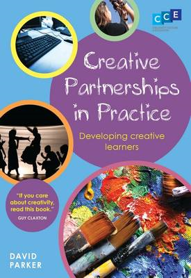 Creative Partnerships in Practice: Developing Creative Learners (BOK)