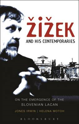 Zizek and His Contemporaries: On the Emergence of the Slovenian Lacan (BOK)