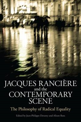 Jacques Ranciere and the Contemporary Scene: The Philosophy of Radical Equality (BOK)