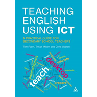 Teaching English Using ICT: A Practical Guide for Secondary School Teachers (BOK)