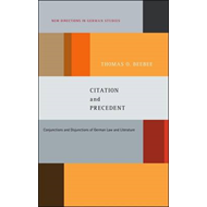 Citation and Precedent: Conjunctions and Disjunctions of German Law and Literature (BOK)