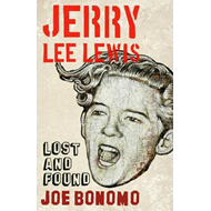 Jerry Lee Lewis: Lost and Found (BOK)