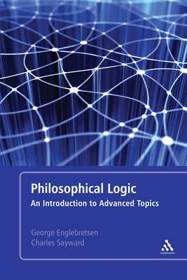 Philosophical Logic: An Introduction to Advanced Topics (BOK)