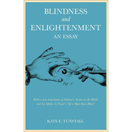 Blindness and Enlightenment: An Essay: With a New Translation of Diderot's 'Letter on the Blind' and (BOK)