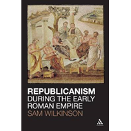 Republicanism During the Early Roman Empire (BOK)
