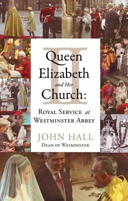 Queen Elizabeth II and Her Church: Royal Service at Westminster Abbey (BOK)