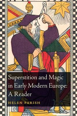 Superstition and Magic in Early Modern Europe: A Reader (BOK)