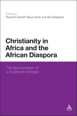 Christianity in Africa and the African Diaspora: The Appropriation of a Scattered Heritage (BOK)