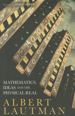 Mathematics, Ideas and the Physical Real (BOK)