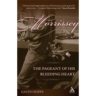 Morrissey: The Pageant of His Bleeding Heart (BOK)