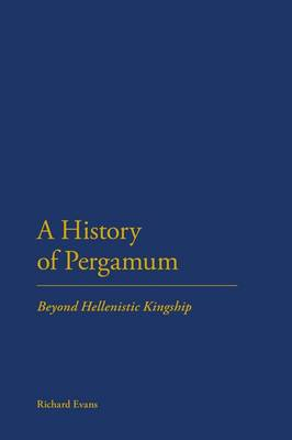 A History of Pergamum: Beyond Hellenistic Kingship (BOK)