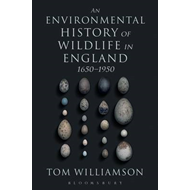 Environmental History of Wildlife in England 1650 - 1950 (BOK)