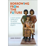 Borrowing from the Future: A Faith-Based Approach to Intergenerational Equity (BOK)