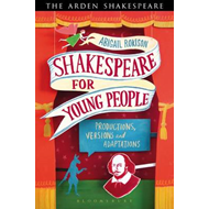 Shakespeare for Young People: Productions, Versions and Adaptations (BOK)
