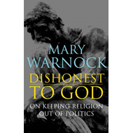 Dishonest to God: On Keeping Religion Out of Politics (BOK)