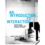 An Introduction to Interaction: Understanding Talk in Formal and Informal Settings (BOK)
