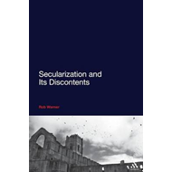 Secularization and Its Discontents (BOK)