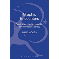 Graphic Encounters: Comics and the Sponsorship of Multimodal Literacy (BOK)