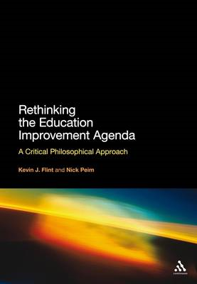 Rethinking the Education Improvement Agenda: A Critical Philosophical Approach (BOK)