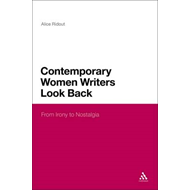 Contemporary Women Writers Look Back: From Irony to Nostalgia (BOK)