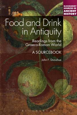 Food and Drink in Antiquity: A Sourcebook (BOK)
