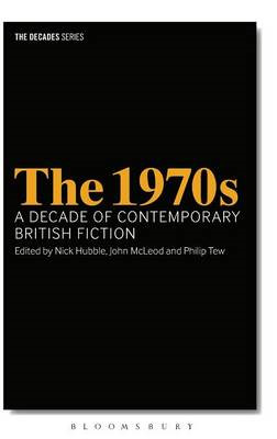 The 1970s: A Decade of Contemporary British Fiction (BOK)