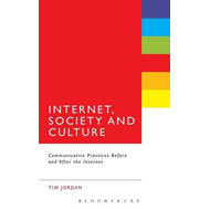 Internet, Society, and Culture: Communicative Practices Before and After the Internet (BOK)