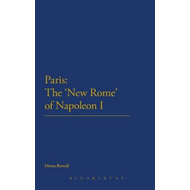 Paris: the 'new Rome' of Napoleon I (BOK)