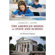 The American Model of State and School: An Historical Inquiry (BOK)