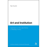 Art and Institution: Aesthetics in the Late Works of Merleau-Ponty (BOK)