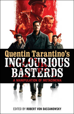 Quentin Tarantino's Inglourious Basterds: A Manipulation of Metacinema (BOK)