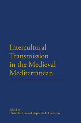 Intercultural Transmission in the Medieval Mediterranean (BOK)