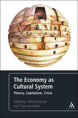 The Economy as Cultural System: Theory, Capitalism, Crisis (BOK)