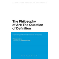 The Philosophy of Art: the Question of Definition: From Hegel to Post-dantian Theories (BOK)
