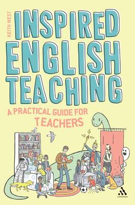Inspired English Teaching: A Practical Guide for Trainee and Practicing Teachers (BOK)