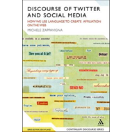 Discourse of Twitter and Social Media: How We Use Language to Create Affiliation on the Web (BOK)