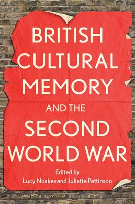 British Cultural Memory and the Second World War (BOK)
