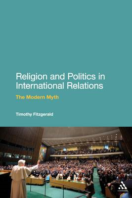 Religion and Politics in International Relations: The Modern Myth (BOK)