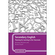 Secondary English: Planning for Learning in the Classroom (BOK)