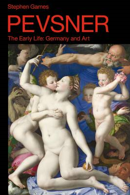 Pevsner: The Early Life: Germany and Art (BOK)