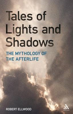 Tales of Lights and Shadows: Mythology of the Afterlife (BOK)