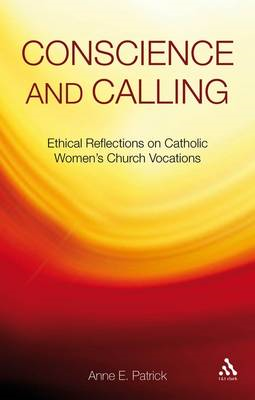 Conscience and Calling: Ethical Reflections on Catholic Women's Church Vocations (BOK)