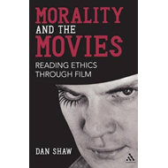 Morality and the Movies: Reading Ethics Through Film (BOK)
