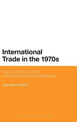 International Trade in the 1970s: The US, the EC and the Growing Pressure of Protectionism (BOK)