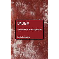 Daoism: A Guide for the Perplexed (BOK)