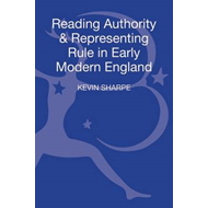Reading Authority and Representing Rule in Early Modern England (BOK)
