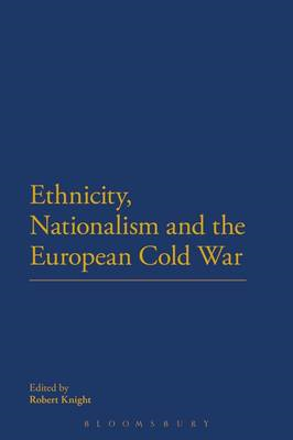 Ethnicity, Nationalism and the European Cold War (BOK)