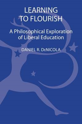 Learning to Flourish: A Philosophical Exploration of Liberal Education (BOK)